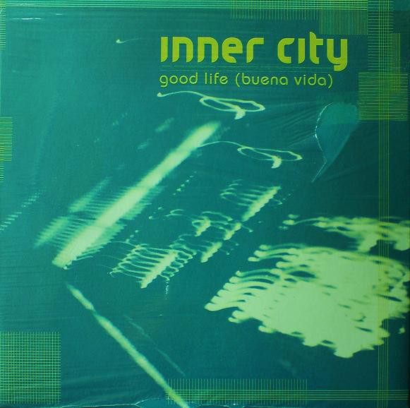 Inner City - Good Life (Buena Vida)