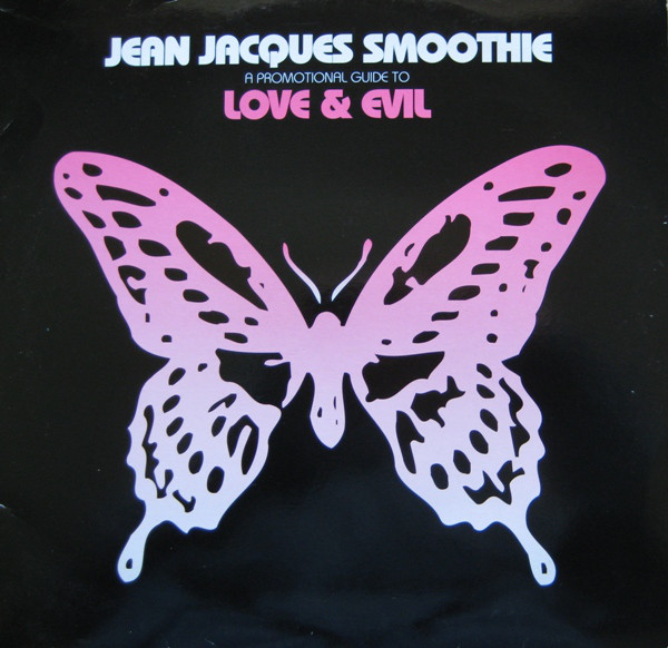 Jean Jacques Smoothie - A Promotional Guide To Love & Evil