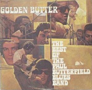The Paul Butterfield Blues Band - Golden Butter, The Best Of