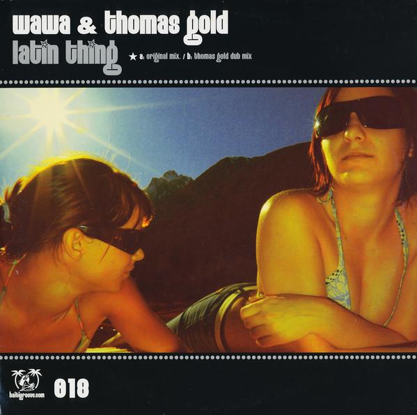 Wawa & Thomas Gold - Latin Thing