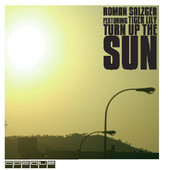 Roman Salzger Feat. Tiger Lily - Turn Up The Sun