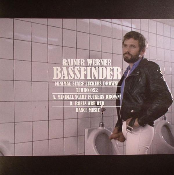 Rainer Werner Bassfinder - Minimal Scarf Fuckers Drown!