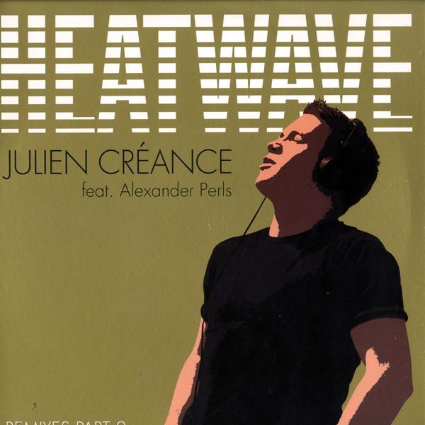 Julien Cr?ance feat. Alexander Perls - Heatwave (Remixes Part 2)