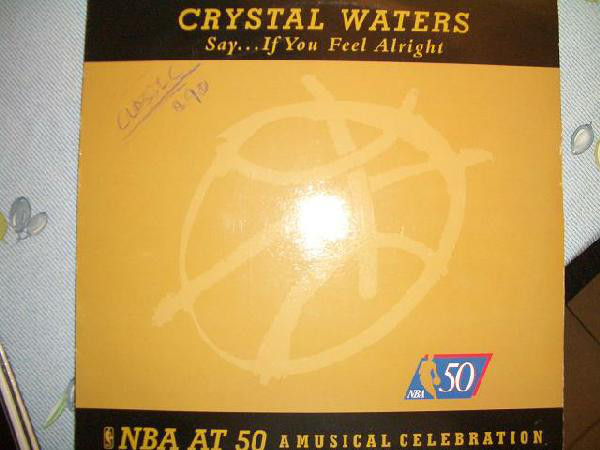 Crystal Waters - Say? If You Feel Alright