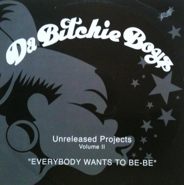 Da Bitchie Boyz -  Unreleased Projects Volume II