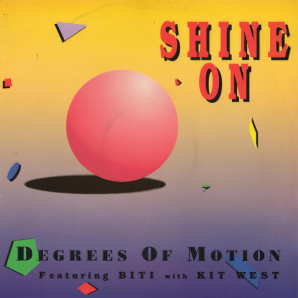 Degrees Of Motion Featuring Biti with Kit West - Shine On