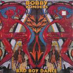 Bobby Konders - Bad Boy Dance
