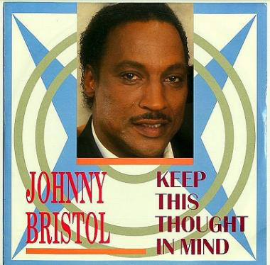 Johnny Bristol - Keep This Thought In Mind
