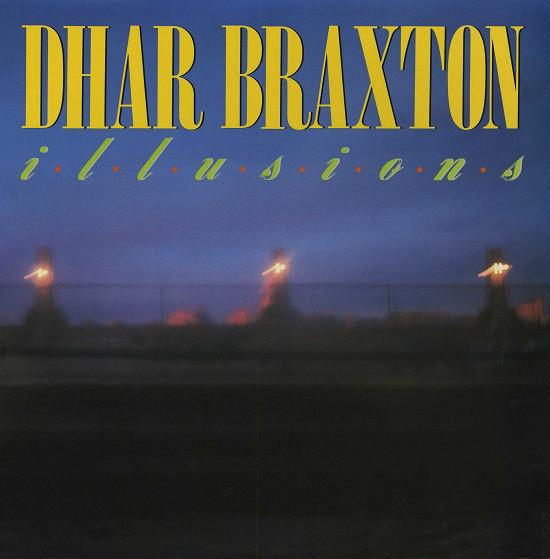 Dhar Braxton - Illusions