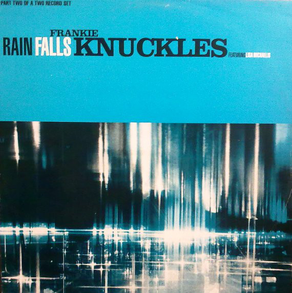 Frankie Knuckles - Rain Falls / Workout