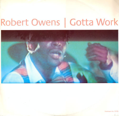 Robert Owens - Gotta Work