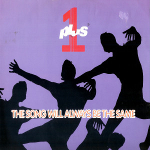 Plus 1 - The Song Will Always Be The Same