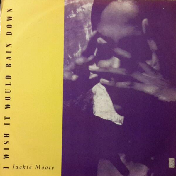 Jackie Moore - I Wish It Would Rain Down