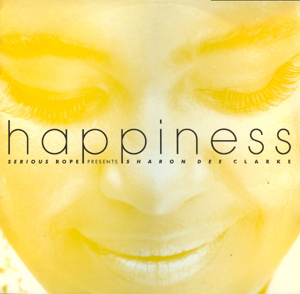 Serious Rope Presents Sharon Dee Clarke - Happiness