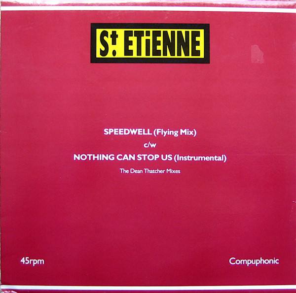 St. Etienne - Speedwell (Flying Mix) c/w Nothing Can Stop Us