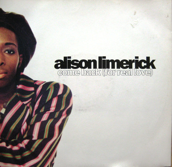 Alison Limerick - Come Back (For Real Love)