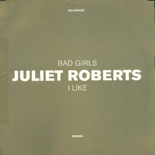 Juliet Roberts - Bad Girls / I Like
