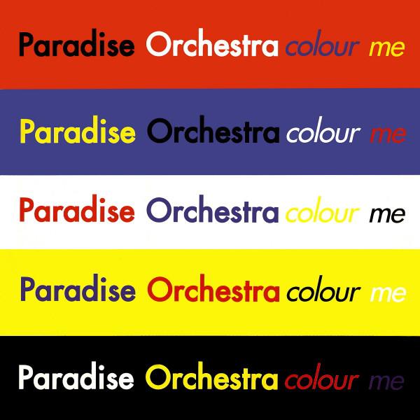 Paradise Orchestra - Colour Me