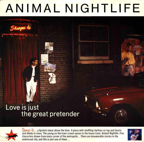 Animal Nightlife - Love Is Just The Great Pretender