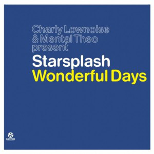 Charly Lownoise & Mental Theo Present Starsplash - Wonderful Days