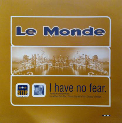 Le Monde - I Have No Fear (Frankie Knuckles Mixes)