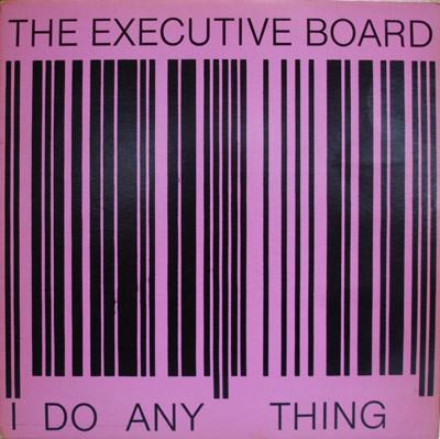 The Executive Board - I Do Any Thing