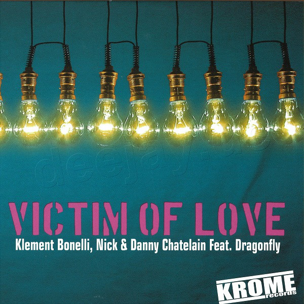 Klement Bonelli, Nick & Danny Chatelain - Victim Of Love