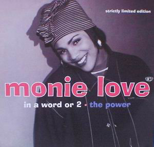 Monie Love - In A Word Or 2 / The Power