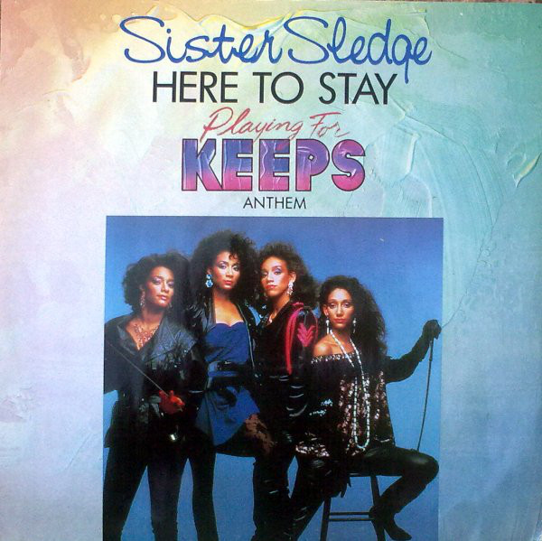 Sister Sledge - Here To Stay (