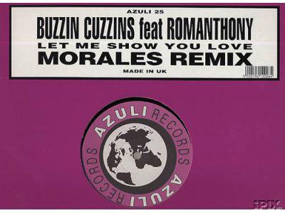 Buzzin Cuzzins - Let Me Show You Love (Morales Remix)