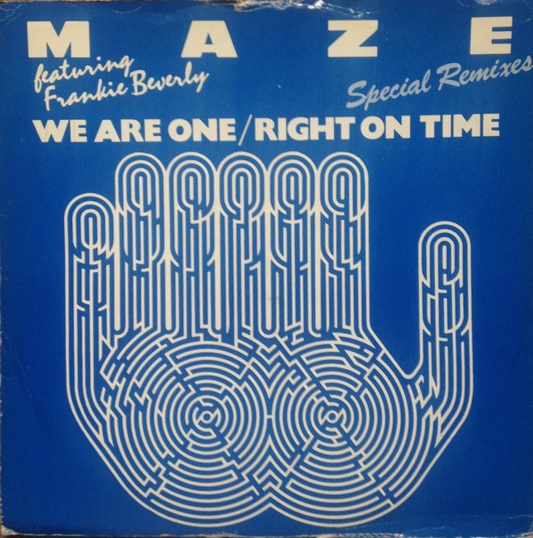 Maze Featuring Frankie Beverly - We Are One / Right On Time (Special Remixes)