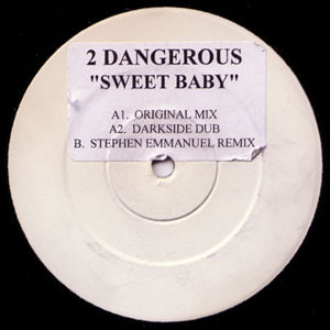 2 Dangerous - Sweet Baby