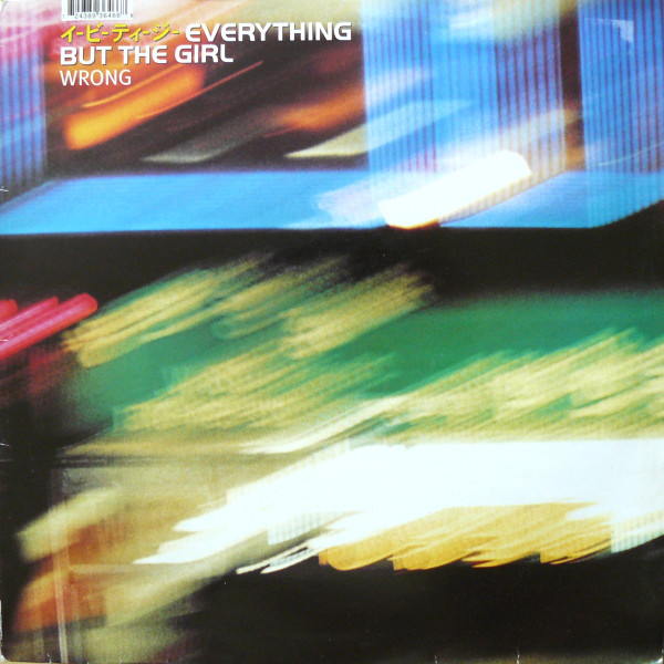Everything But The Girl - Wrong