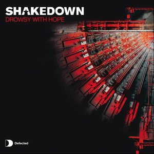 Shakedown - Drowsy With Hope