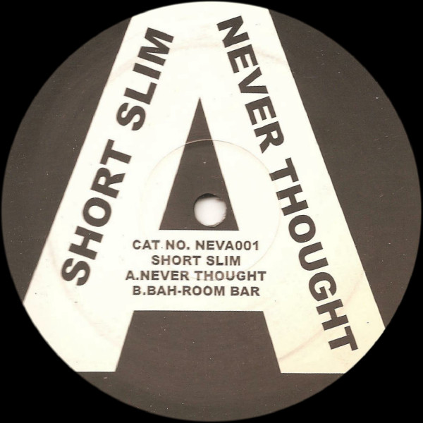 Short Slim - Never Thought