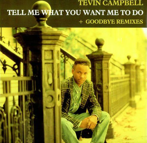 Tevin Campbell - Tell Me What You Want Me To Do / Goodbye