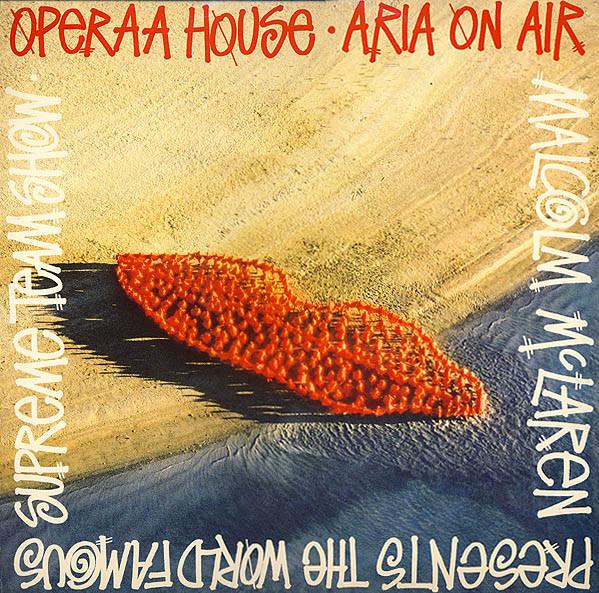 Malcolm McLaren + World Famous Supreme Team - Operaa House - Aria On Air