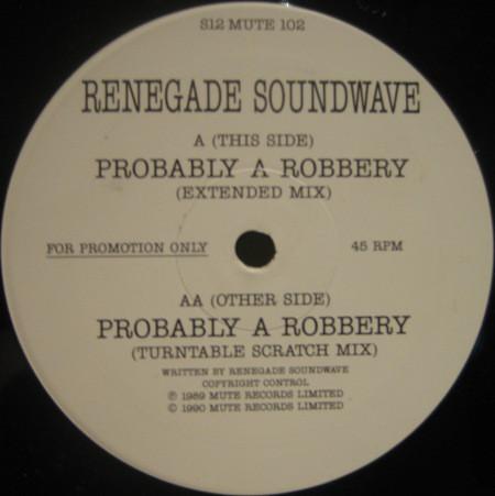 Renegade Soundwave - Probably A Robbery