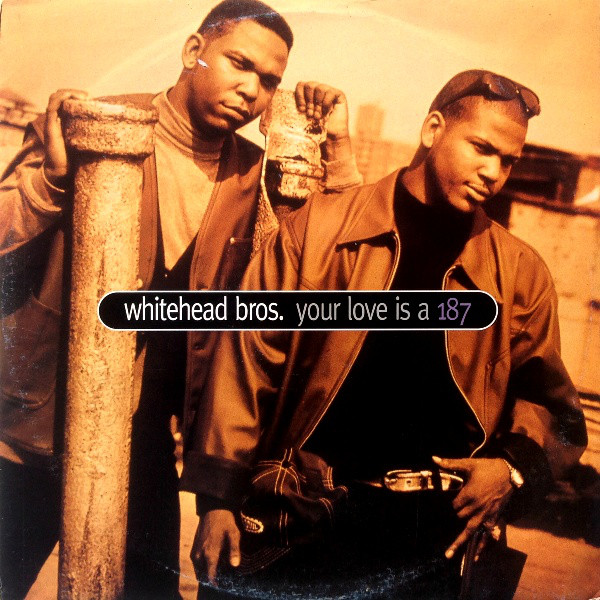 Whitehead Bros. - Your Love Is A 187