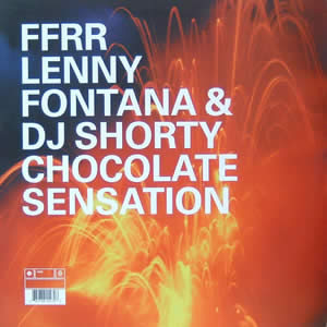 LENNY FONTANA & DJ SHORTY - CHOCOLATE SENSATION