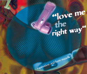 RAPINATION & KYM MAZELLE - LOVE ME THE RIGHT WAY