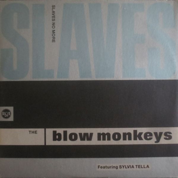 The Blow Monkeys Featuring Sylvia Tella - Slaves No More