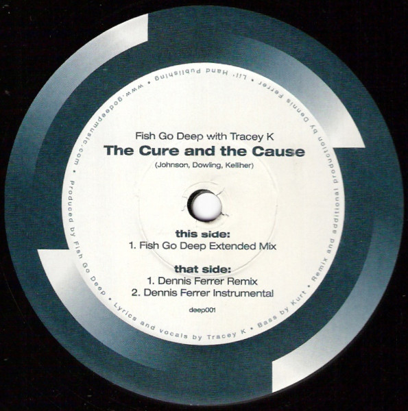 Fish Go Deep With Tracey K - The Cure And The Cause