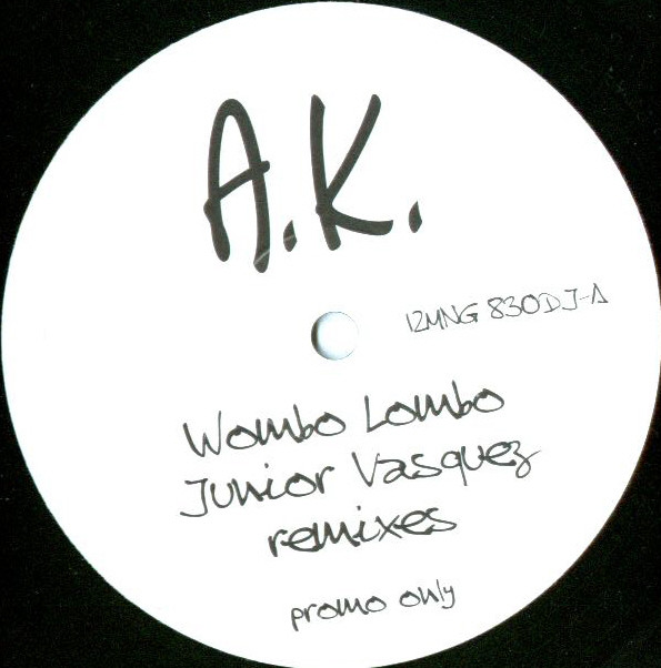 A.K. - Wombo Lombo (Junior Vasquez Remixes)
