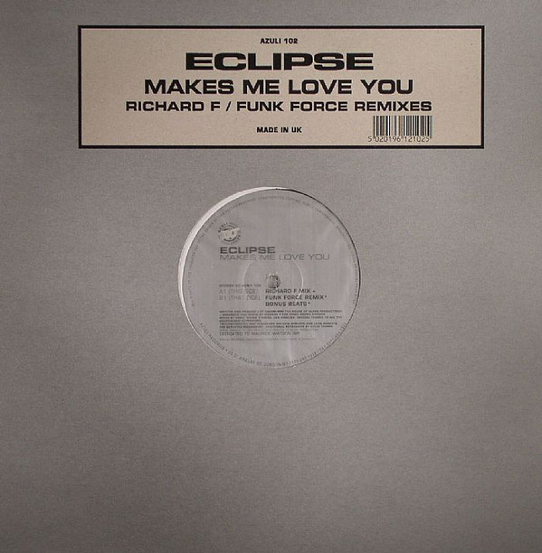 Eclipse - Makes Me Love You (Richard F / Funk Force Mixes)