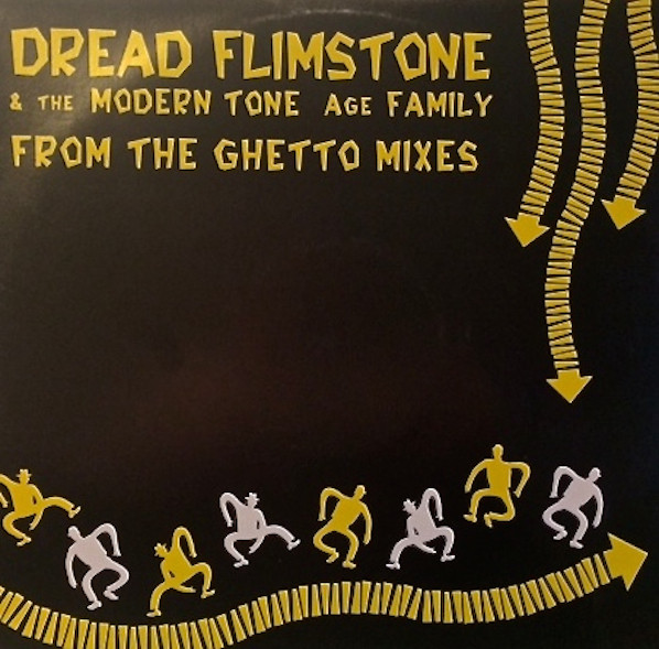 Dread Flimstone & The Modern Tone Age Family - From The Ghetto Mixes