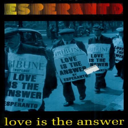 Esperanto - Love Is The Answer