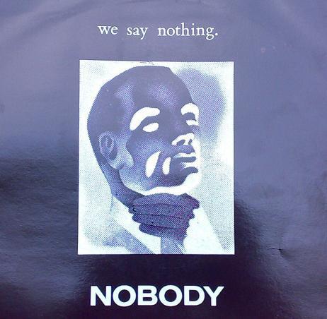 Nobody - We Say Nothing. / Sad, But True.