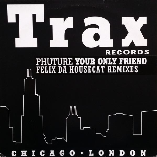 Phuture - Your Only Friend (Felix Da Housecat Remixes)