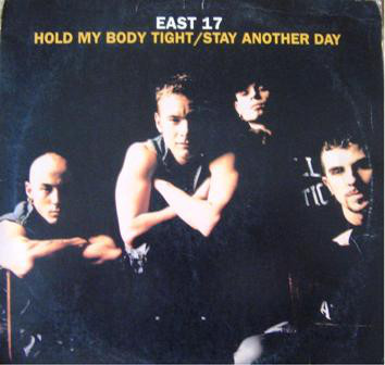East 17 - Hold My Body Tight / Stay Another Day